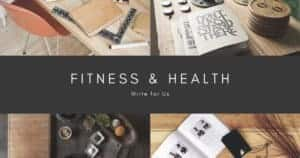 Fitness Health Write For Us