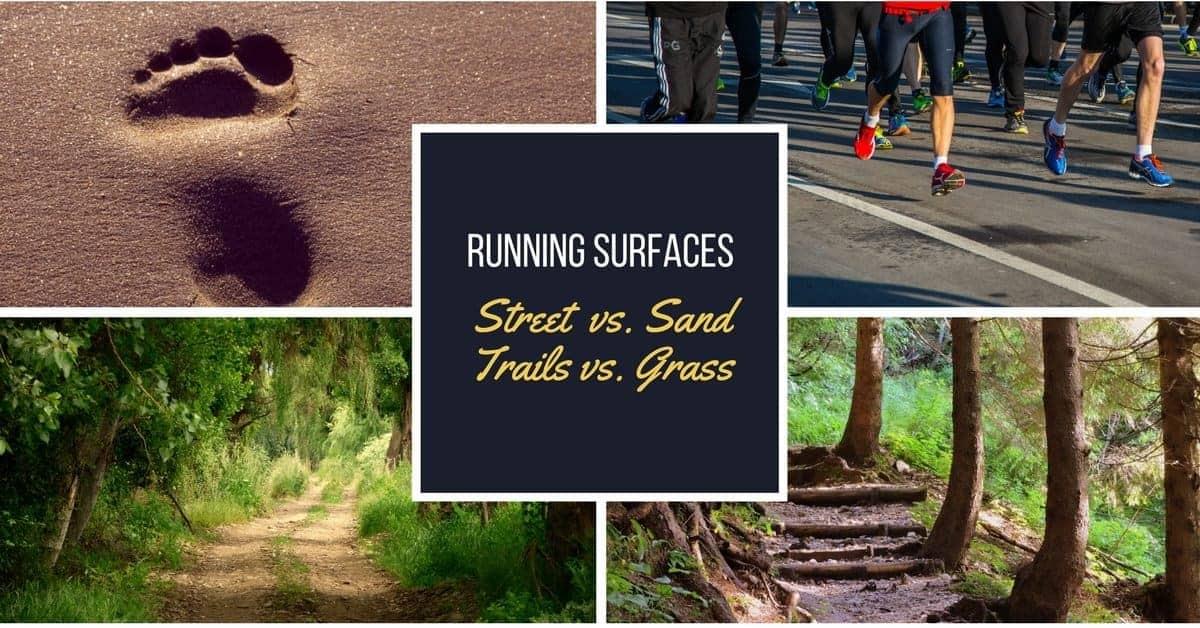 Running Surfaces Turf, Street, Grass, Trails, Dirt