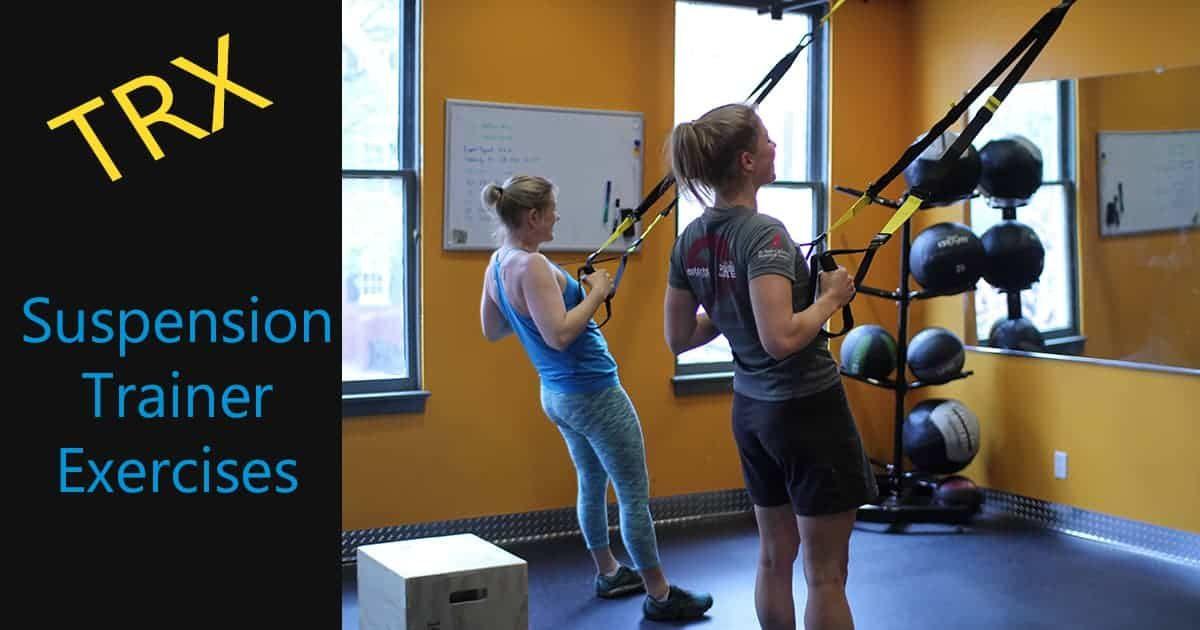 TRX Suspension Trainer Exercises