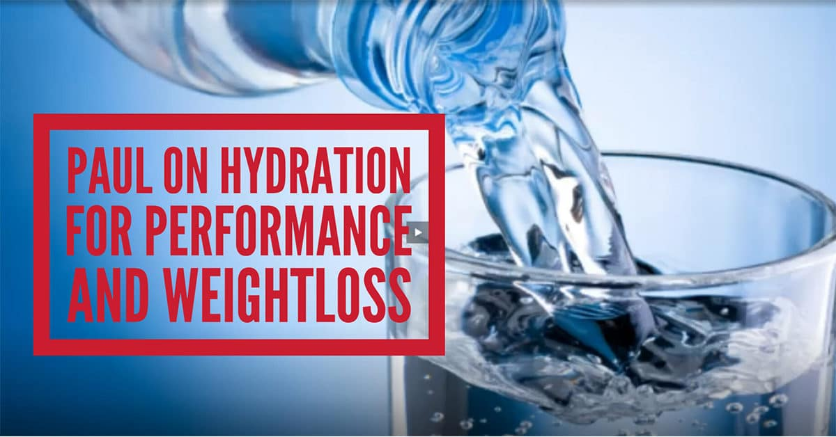 Paul on Water for Hydration and Weight Loss