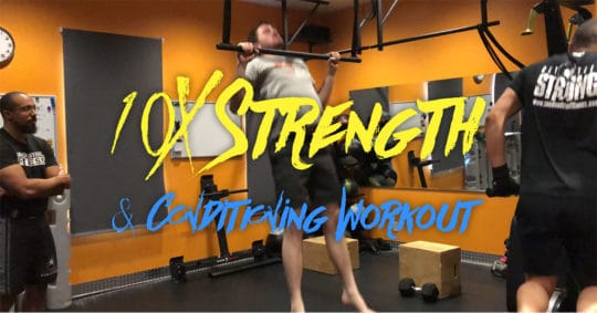 10X Strength and Conditoining Workout
