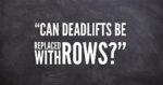Deadlifts vs Rows