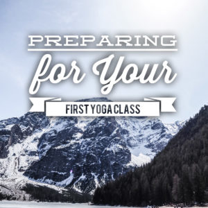 Preparing for your First Yoga Class