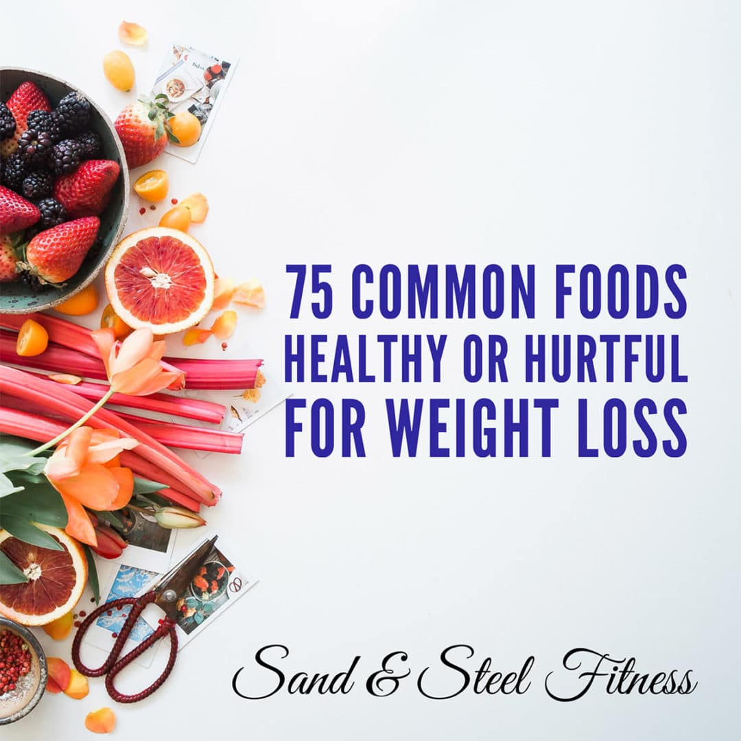 75 Common Foods Healthy or Hurtful for Weightlosss Nutritionist Near Me