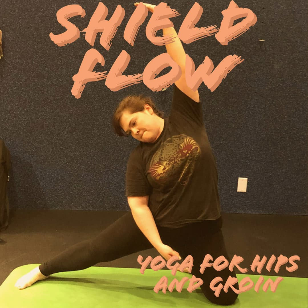 Shield Yoga Flow for Hips, Glutes, and Groin
