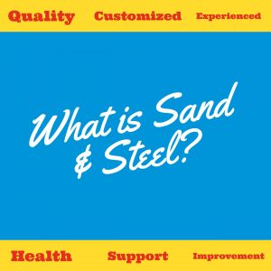 What is Sand & Steel?