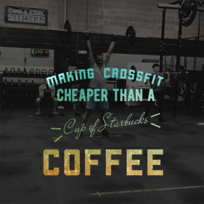 Making CrossFit Cheaper than a Cup of Starbucks Coffee