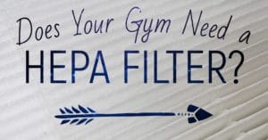 Does Your Gym Need A HEPA FIlter Wide 2
