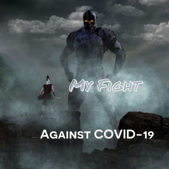 My Fight Against COVID-19