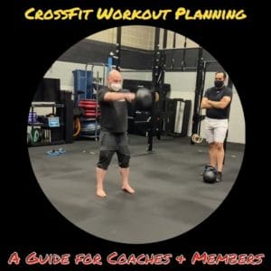 CrossFit Workout Planning and Scaling
