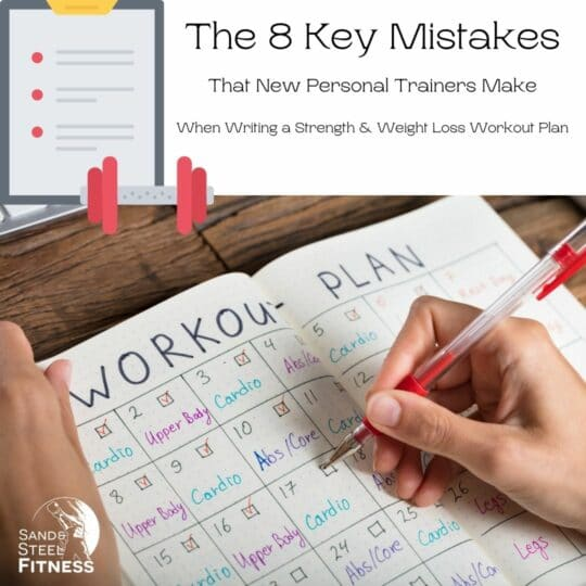 The 8 Key Mistakes That New Personal Trainers Make When Writing a Strength & Weight Loss Workout Plan